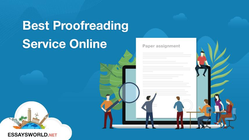 Best Proofreading Service Online: Make Sure Your Writings are Flawless