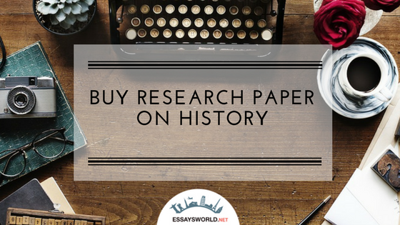 Buying Research Papers on History from a Team of Qualified Experts