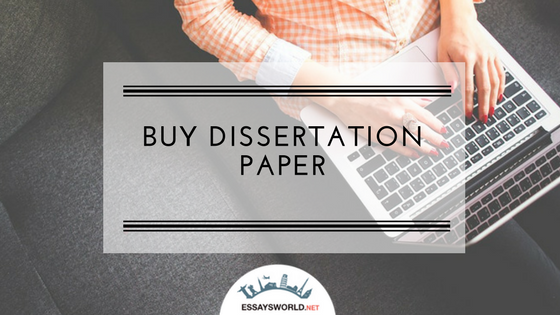 Right Place to Buy Dissertation Paper from Professionals
