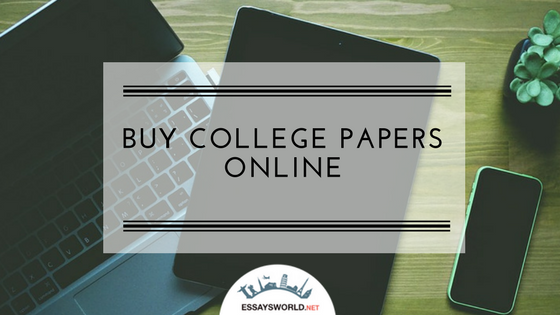 Buy Papers for College Online and Enjoy Your Studies