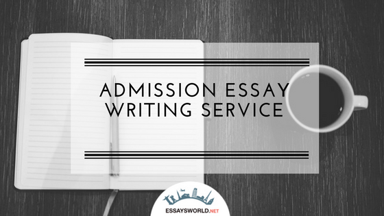Expert Help from Admission Essay Writing Service for You