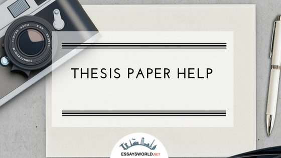 Thesis Paper Help from a Leader in the Essay Writing Business