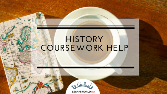 Great History Coursework Help from Specialists of EssaysWorld.net