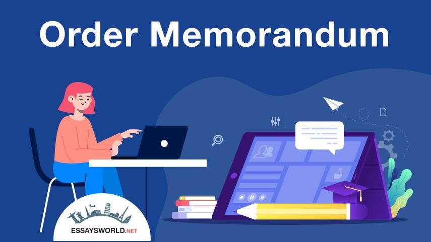 Order Memorandum from Reputable Writing Experts