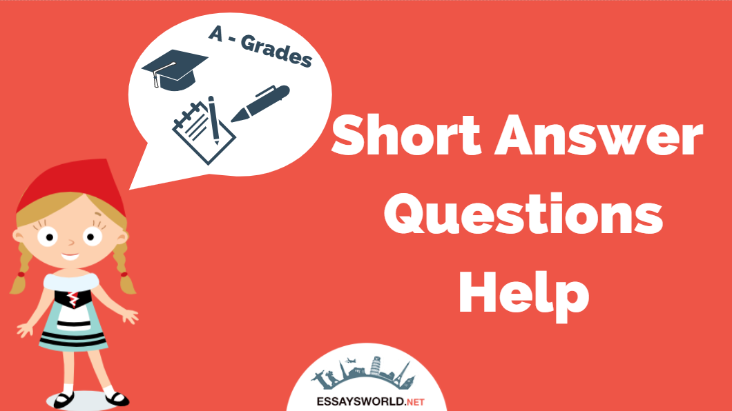 Short Answer Questions Help from Reputable Writing Service