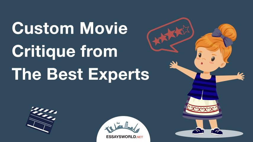Custom Movie Critique from The Best Experts | EssaysWorld.net