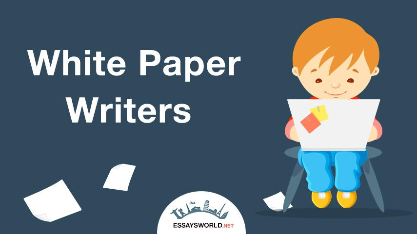 Best White Paper Writers Are Here | Order Your White Paper Now