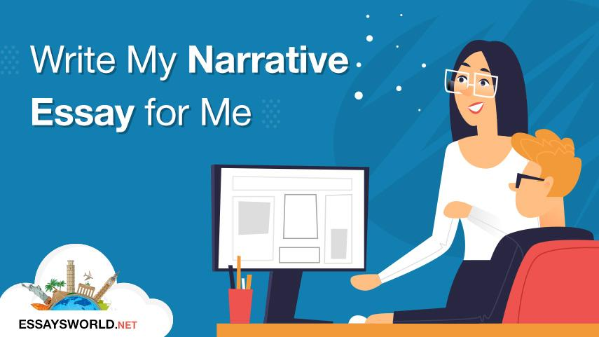 Write My Narrative Essay for Me – Dependable Help from EssaysWorld.net