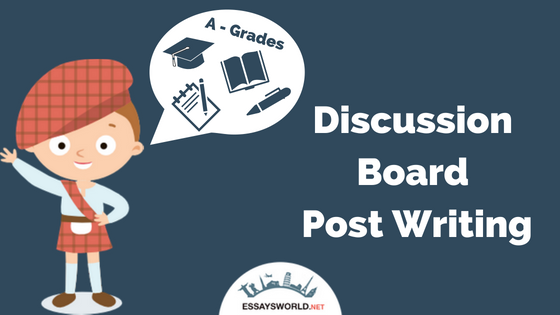 Write My Discussion Board Post – You Have Found the Right Place