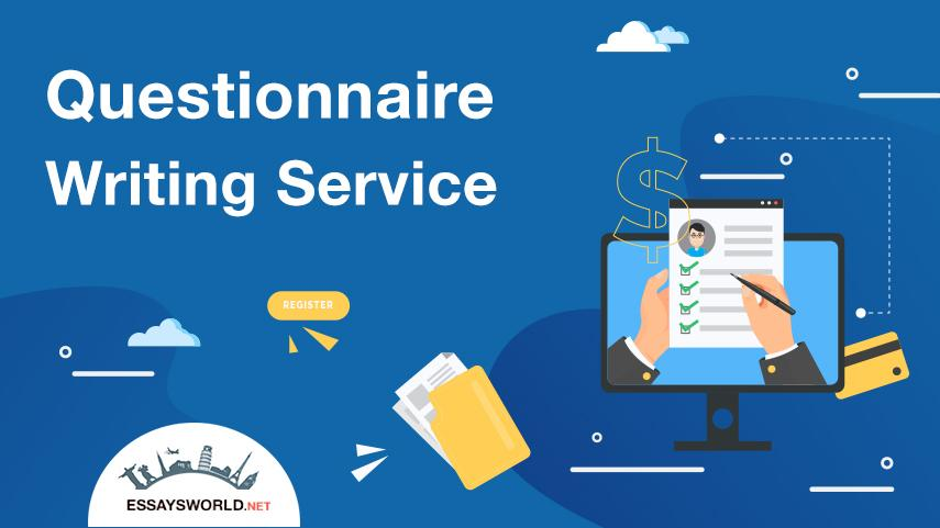 Try Cooperation with the Best Questionnaire Writing Service!
