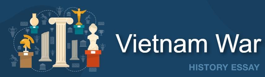 Vietnam War Essay Sample