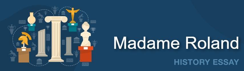 Madame Roland Essay Sample