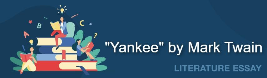 Yankee by Mark Twain Essay Sample