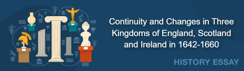 Continuity and Changes in Three Kingdoms of England, Scotland and Ireland