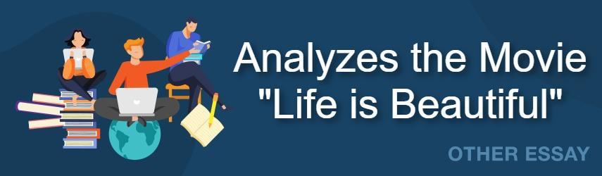 "Analyzes the Movie ""Life is Beautiful"""