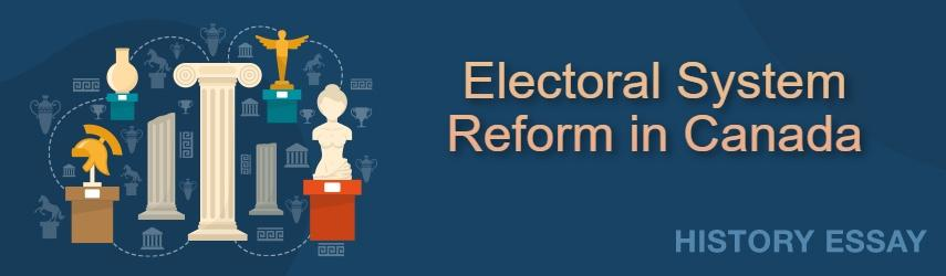 Electoral System Reform in Canada Essay Sample