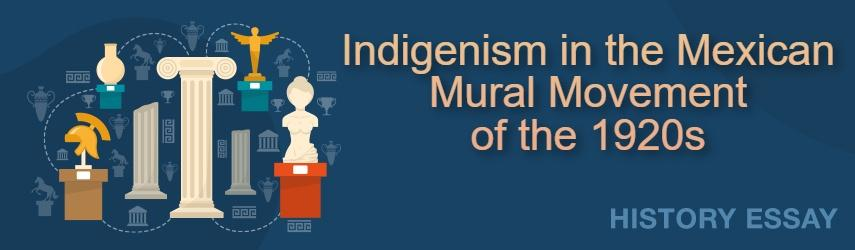 Essay Sample on Indigenism in the Mexican Mural Movement