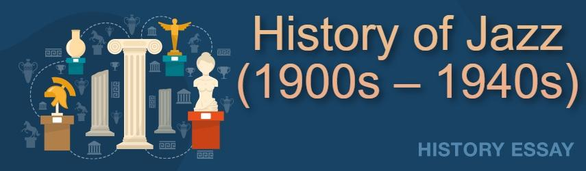 History of Jazz Essay Sample by EssaysWorld.net