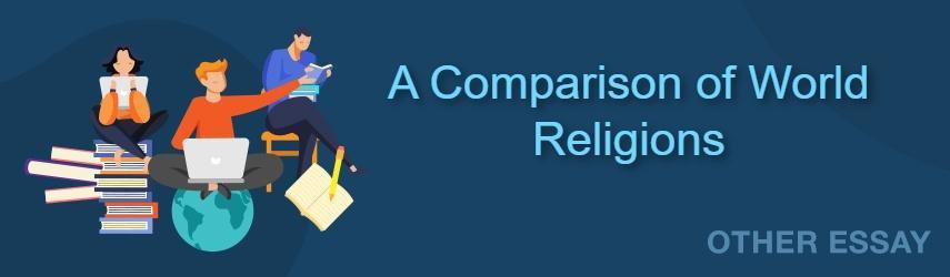 Essay on Religion | A Comparison of World Religions