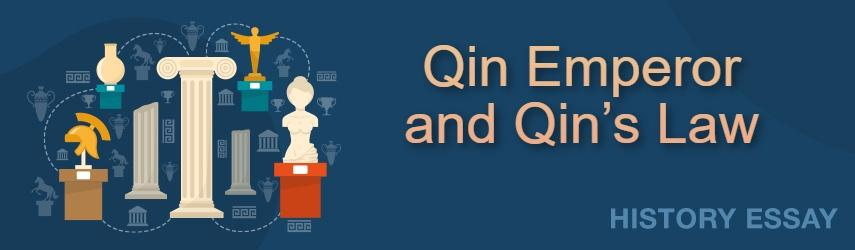 Qin Emperor and Qin's Law | EssaysWorld.net