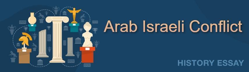 Essay Sample on Arab Israeli Conflict