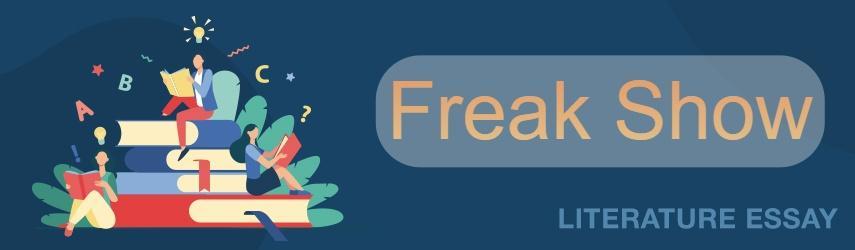 Freak Show | Free essay sample | EssaysWorld.net