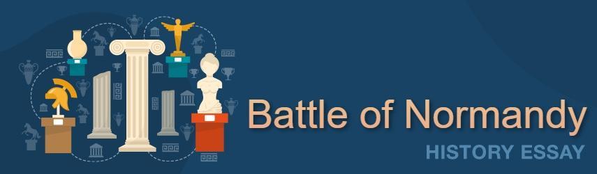World History Essay: Battle of Normandy