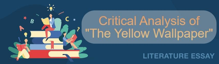 "Critical Analysis of ""The Yellow Wallpaper"" 