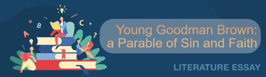Young Goodman Brown: a Parable of  Sin and Faith Essay Sample