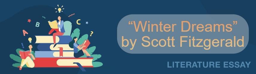 "Essay Sample on ""Winter Dreams"" by Scott Fitzgerald"