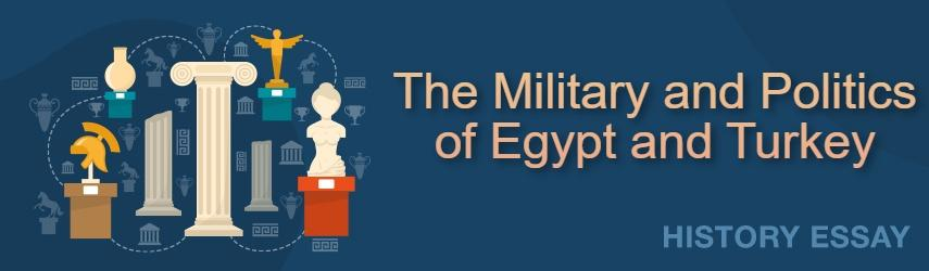 Military and Politics of Egypt and Turkey