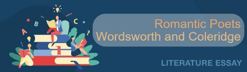 Romantic Poets  Wordsworth and Coleridge | Literature Essay Example