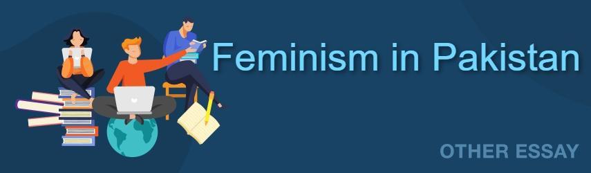 The Feminism Movement in Pakistan