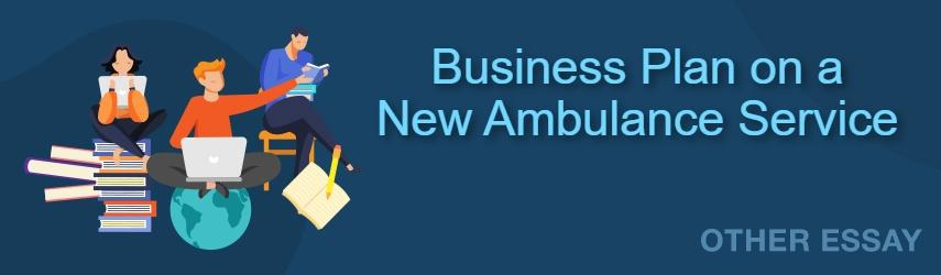 New Ambulance Service | Free Example of Business Plan