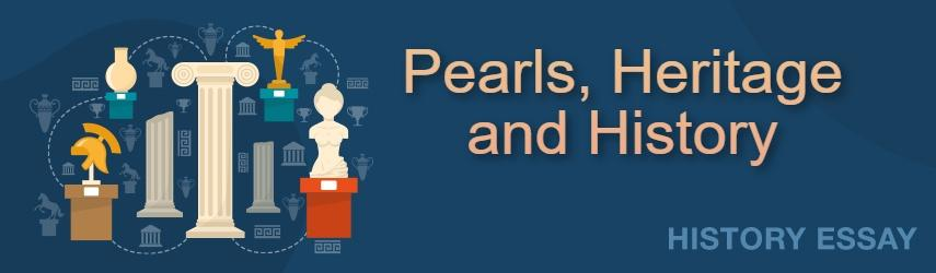 Pearls, Heritage and History | EssaysWorld.net