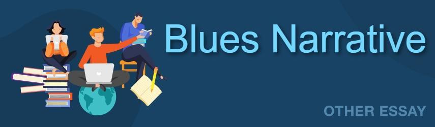Essay Sample on Blues Narrative