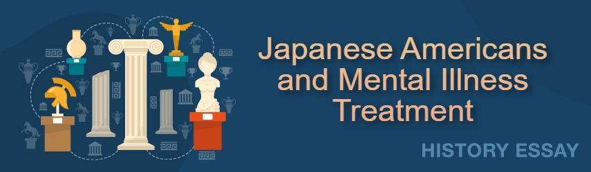 Japanese Americans and Stigma of Seeking Mental Illness Treatment