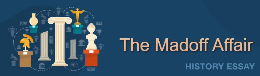 The Bernard Madoff's Affair