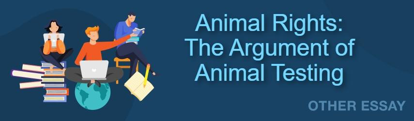Essay Sample on Animal Rights: The Argument of Animal Testing