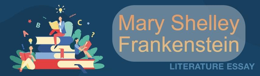"Mary Shelly's ""Frankenstein; or Modern Prometheus"""