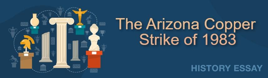The Events of the Arizona Copper Strike of 1983