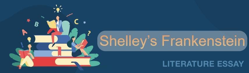 Shelley's Frankenstein Literary Analysis