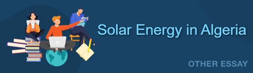 Solar Energy in Algeria | Free Essay Example