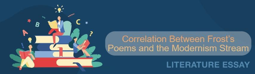 Correlation Between Frost's Poems and the Modernism Stream in the literature