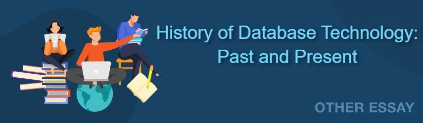 History of Database Technology: Past and Present | Best Essay Writing Service Here