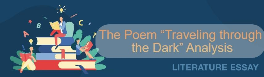 "The poem ""Traveling through the Dark"" by William Stafford"