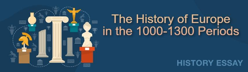 Essay Sample on The History of Europe in the 1000-1300 Periods