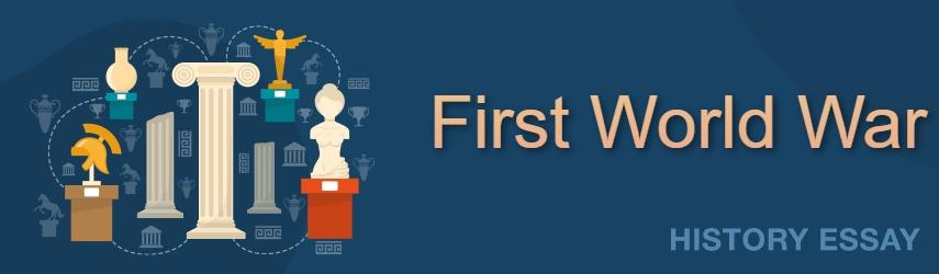 First World War | Best Essay Writing Service Here