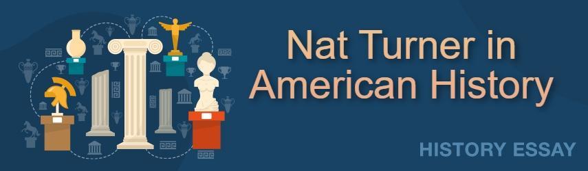 Essay Sample on Nat Turner in American History