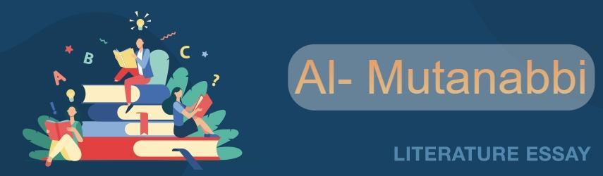 Free Essay Exmple about Al- Mutanabbi an Sayf Al-Dawla